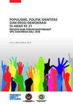 Populisme, politik identitas dan erosi demokrasi di abad ke 21